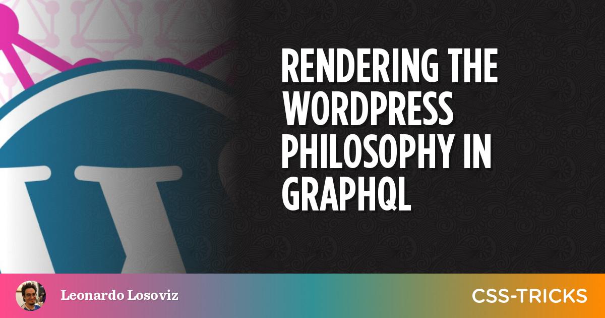 Rendering the WordPress philosophy in GraphQL