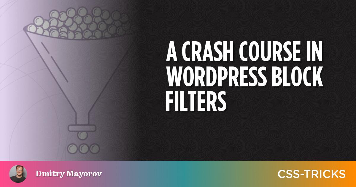 A Crash Course in WordPress Block Filters