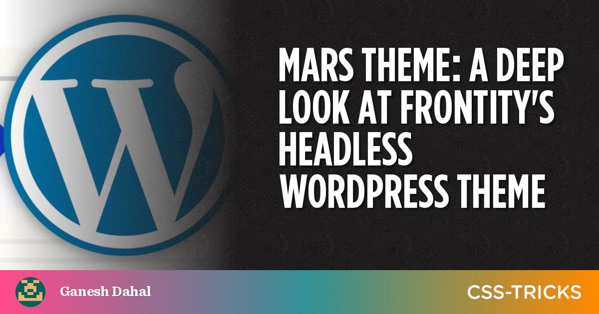 Mars Theme: A Deep Look at Frontityu2019s Headless WordPress Theme