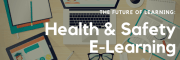 Health & Safety E-learning - The Future of Learning