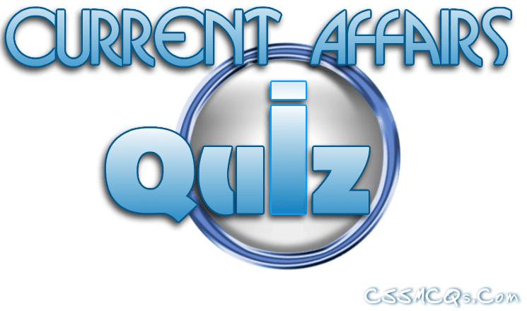 Current Affairs Online MCQS QUIZ