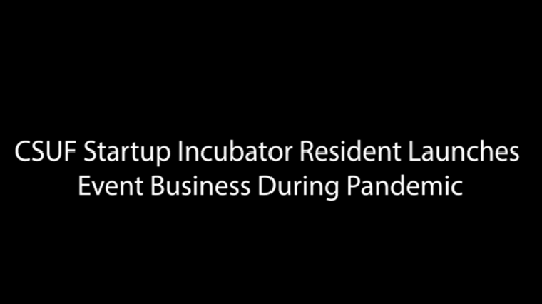 CSUF Startup Incubator Resident Launches Event Business During Pandemic
