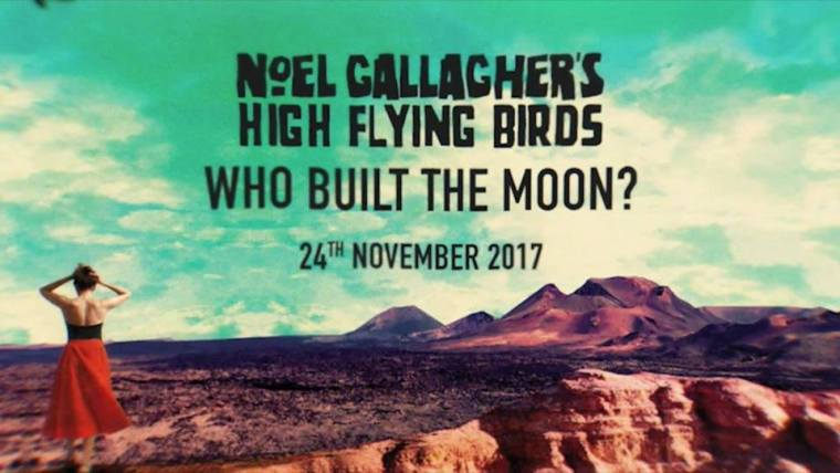 New Albums Noel Gallagher's High Flying Birds Band Oasis New Music Albums Record Who Built The Moon Cliff Woman Birds