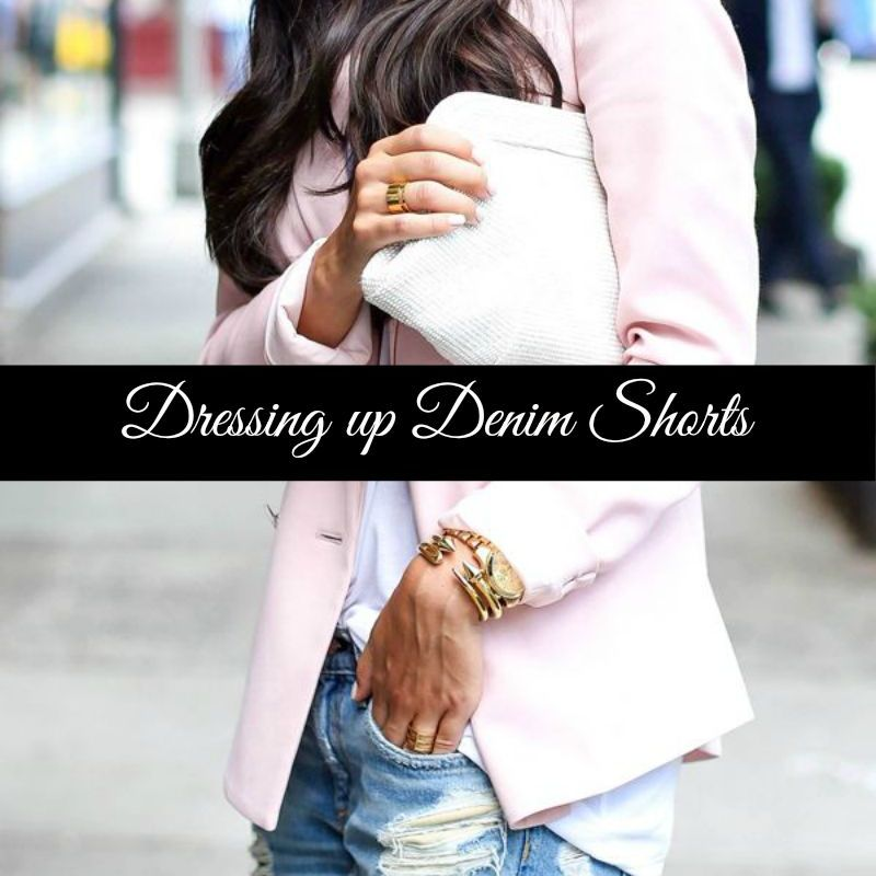 Dressing up denim shorts