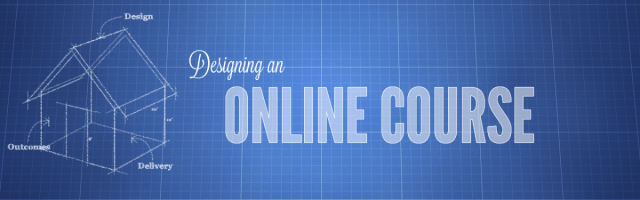 Designing An Online Course The Center For Teaching And Learning