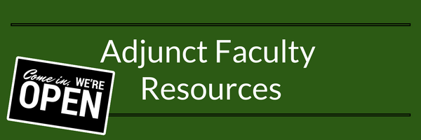Adjunct Faculty Resources - Come iin, We're open!