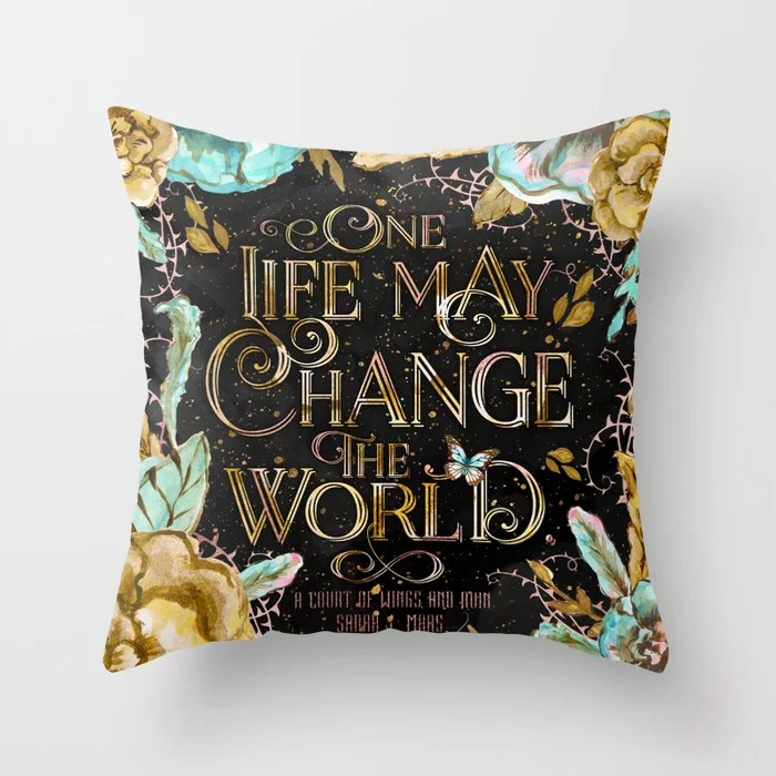 One Life May Change the World Pillow