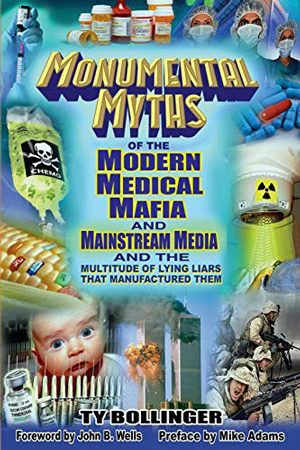 """Cover of """"Monumental Myths of the Modern Medical Mafia and the Mainstream Media and Multitude of Lying Liars that Manufactured Them"""""""