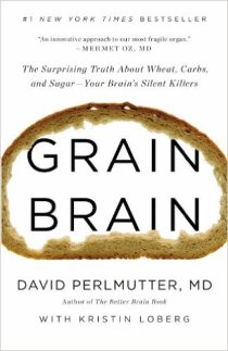 Grain Brain, by David Perlmutter with Kristin Loberg