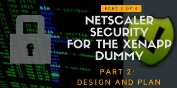 NetScaler Security pt2 - Design and Plan