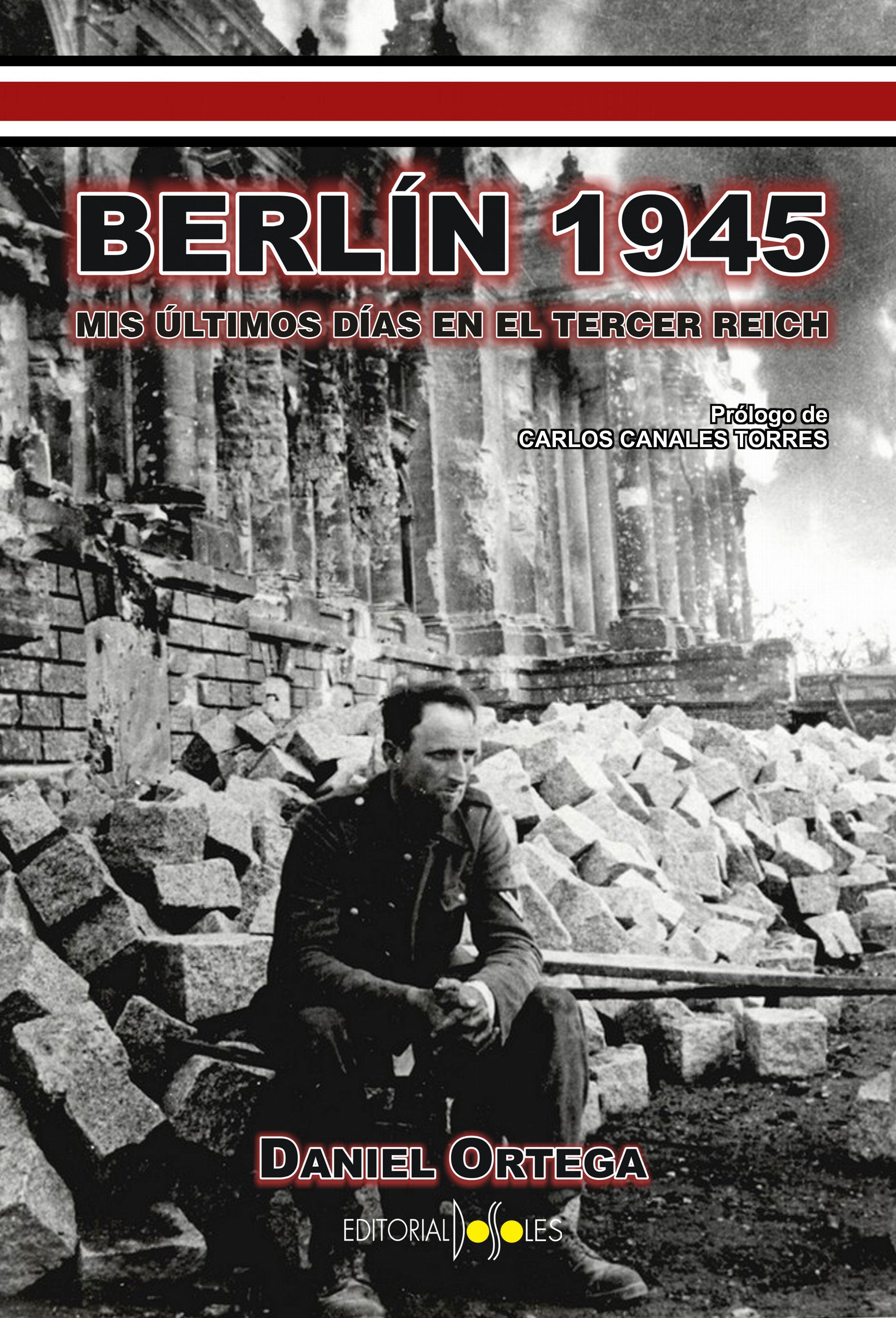 BERLIN 1945 - Mis últimos días en el Tercer Reich (Daniel Ortega - 669.40.91.36) Promo