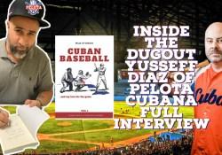 Inside the Dugout: Pelota Cubana Full Interview w Yusseff Diaz
