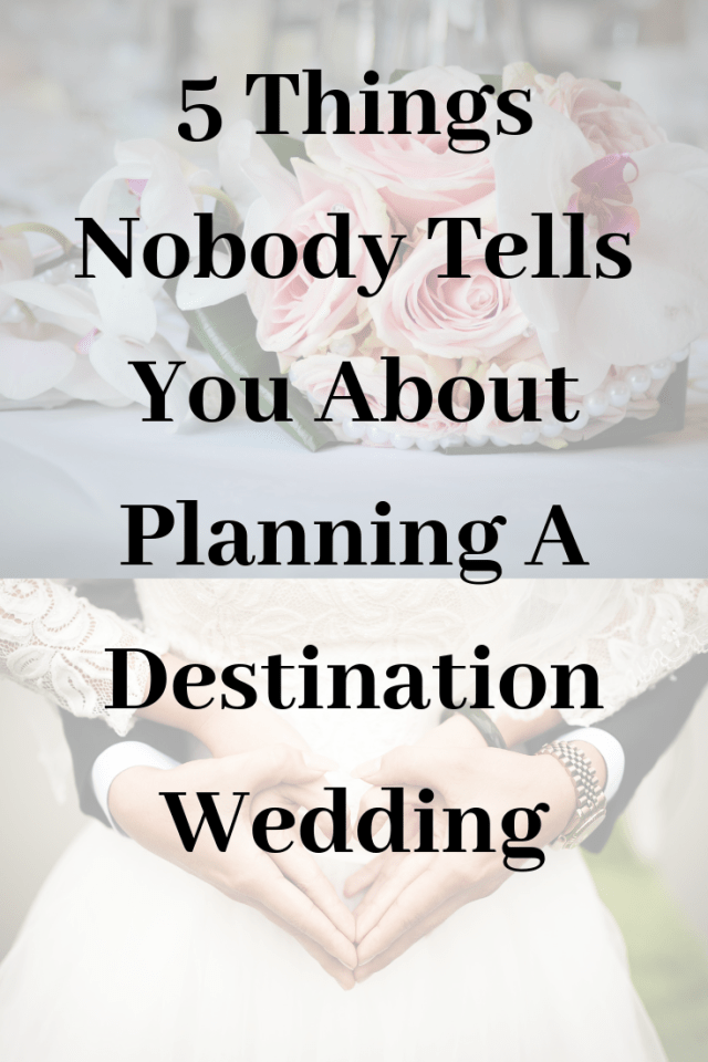 5 Things Nobody Tells You About Planning A Destination Wedding