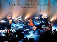 The Pat Metheny Group Speaking of Now foto & video