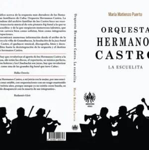 """""""Orquesta Hermanos Castro: La escuelita"""", un libro que echa luz sobre Cuba"""
