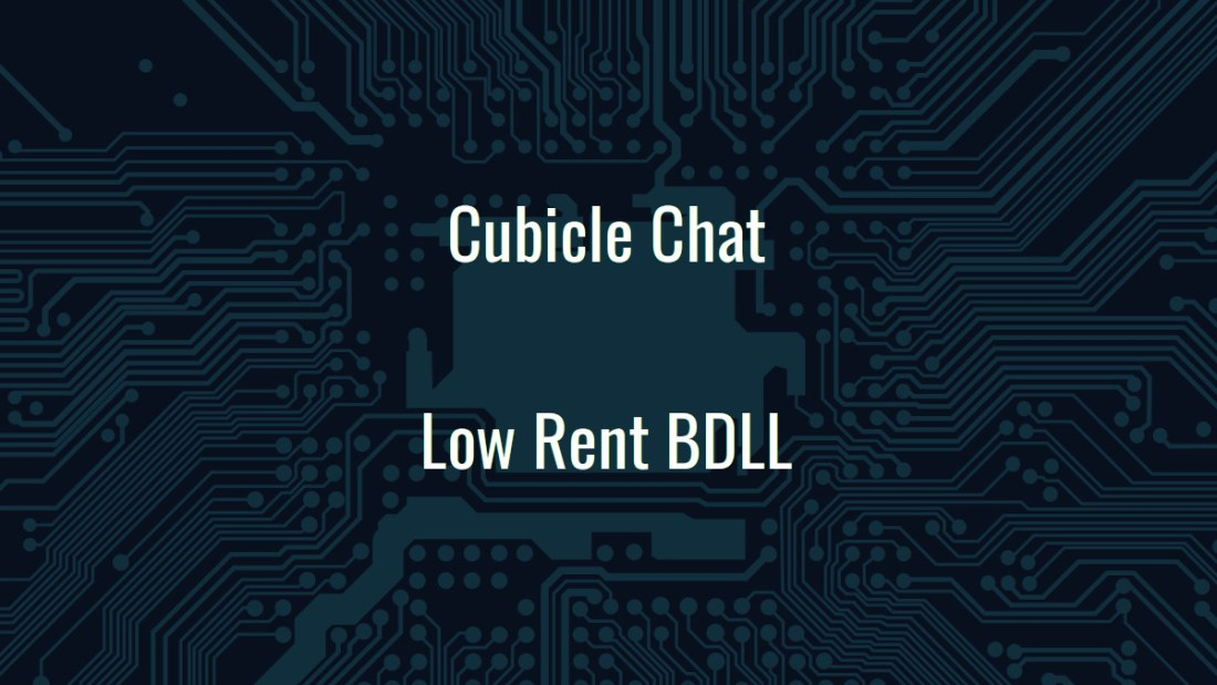 Cubicle Chat Low Rent BDLL