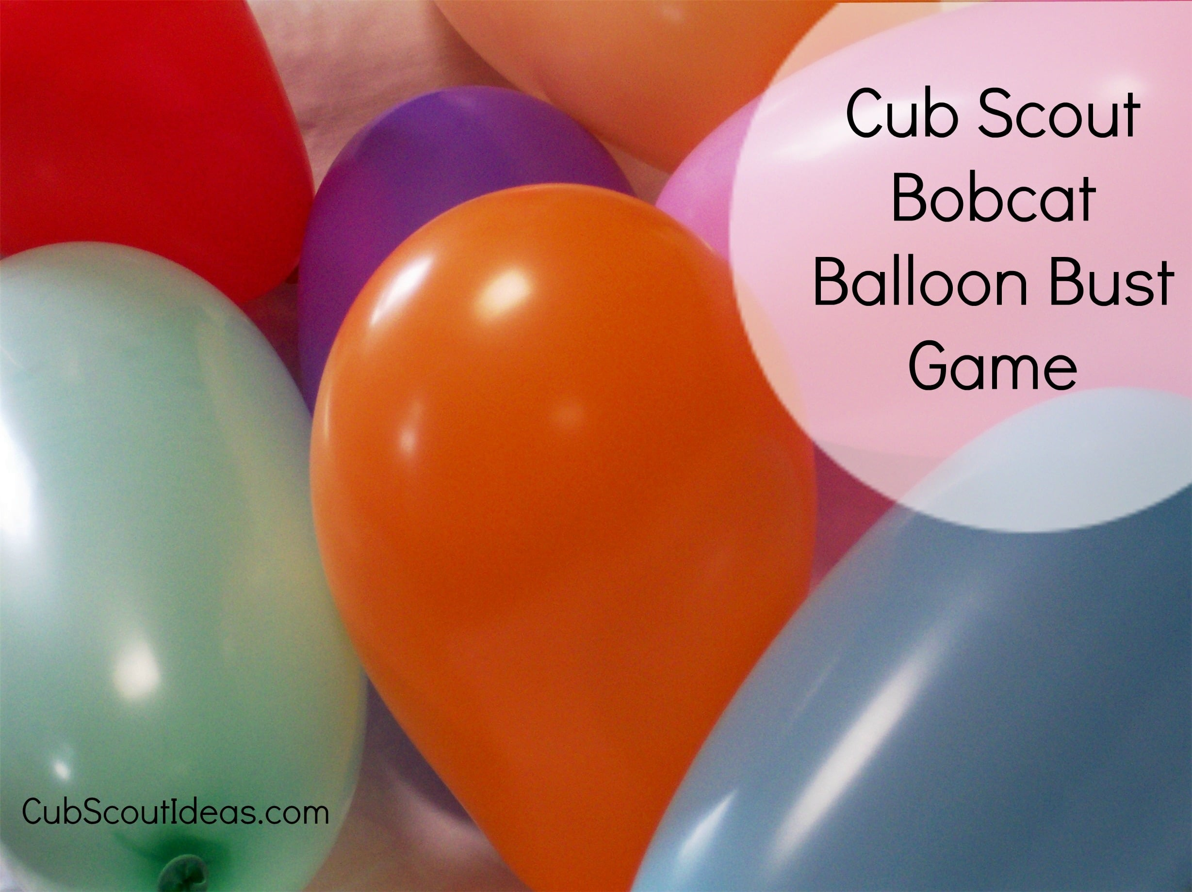 Cub Scout Bobcat Requirements Balloon Bust Game Cub