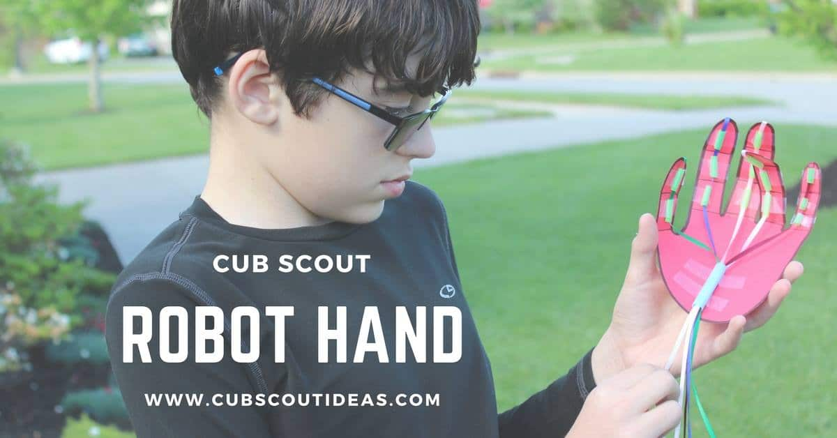 How To Make An Easy Cub Scout Robot Hand Cub Scout Ideas