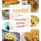 Estate: raccolta primi piatti e piatti unici