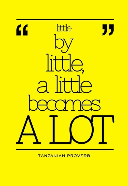 inspirational quotes: little by little
