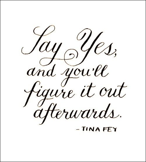 inspirational quotes: say yes