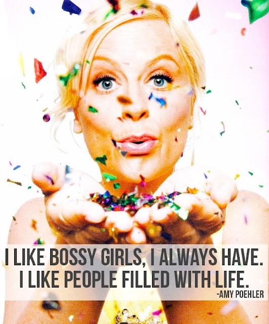 Amy Poehler: bossy girls