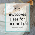 20 awesome uses for coconut oil