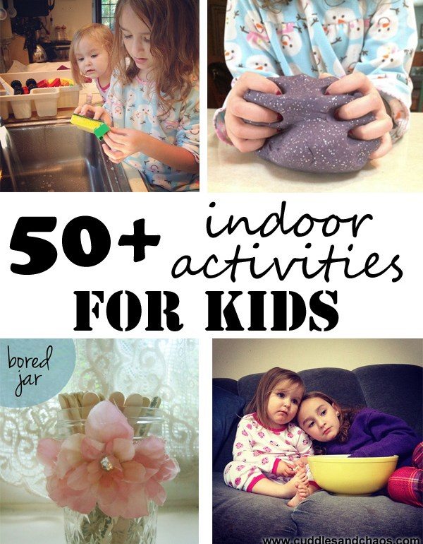Cuddles and Chaos | 50 indoor activities for kids