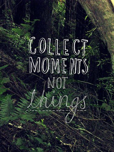 inspirational quotes: collect moments