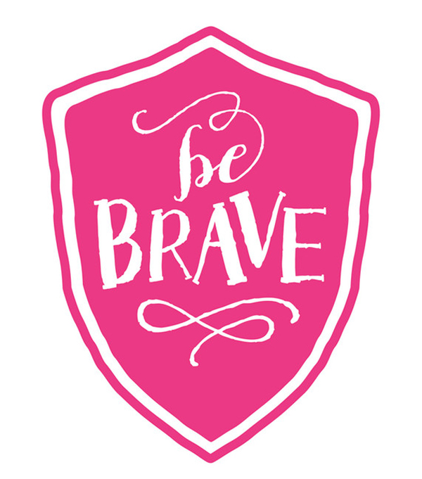 Minted word art: Be Brave