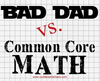 Bad Dad vs Common Core Math