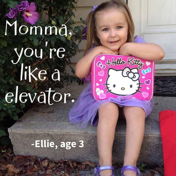 things my kids said | you're like a elevator