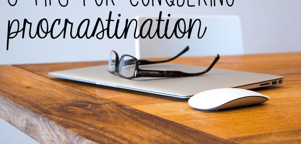 tips for conquering procrastination