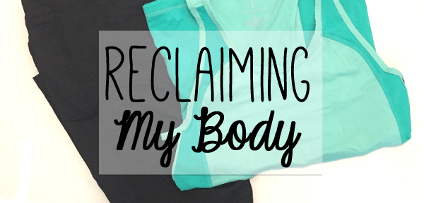 reclaiming my body