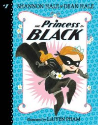 The Princess in Black by Shannon Hale and Dean Hale