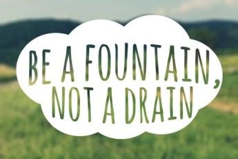 be a fountain not a drain via The Nester