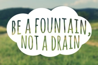 be a fountain not a drain via The Nester