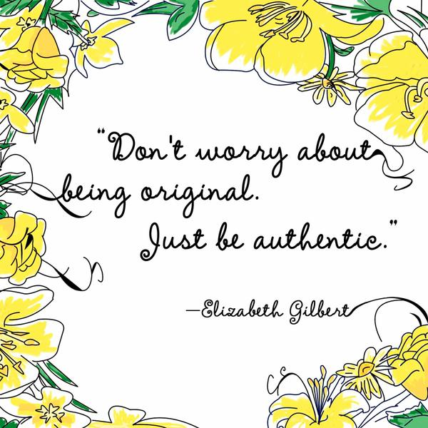 Elizabeth Gilbert quotes | don't worry about being original via PeaceCompassOrg