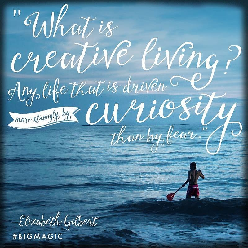 Quotes From Elizabeth Gilbert | Big Magic what is creative living