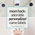 mom hack - adorable personalized name labels for kids clothes, food containers, bottles, equipment and more