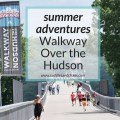 summer adventures | Walkway Over the Hudson