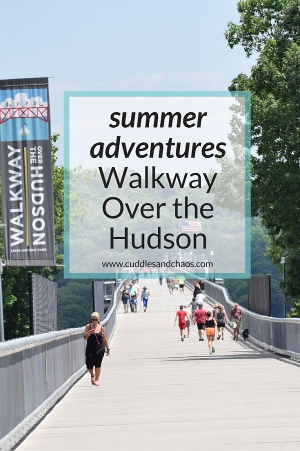 summer adventures | Walkway Over the Hudson