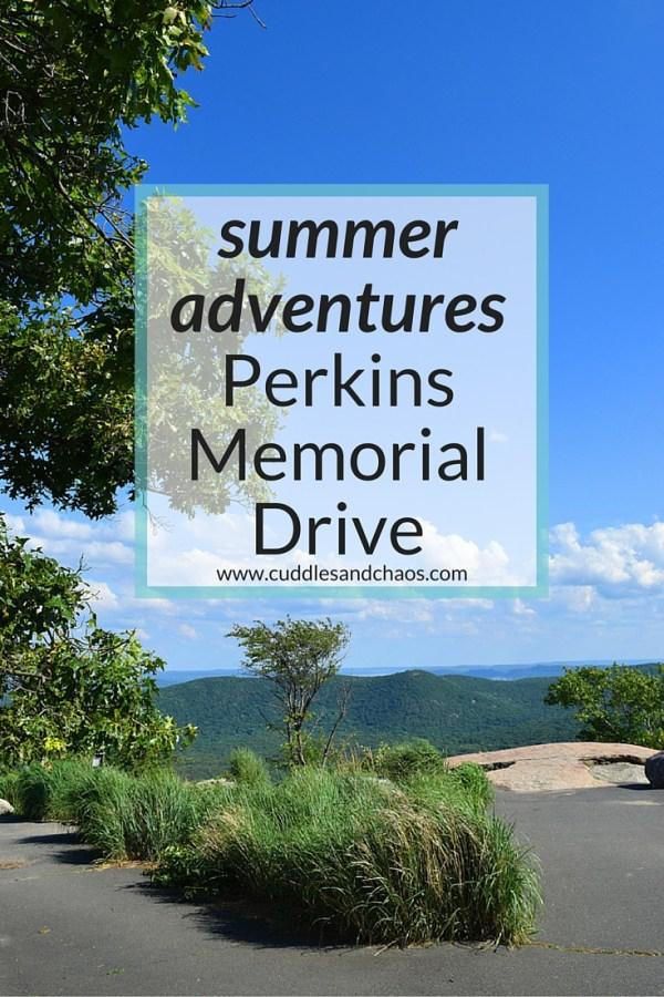 summer adventures - Perkins Memorial Drive