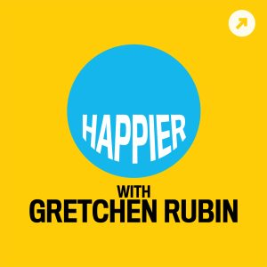 Awesome 30 Minute Podcasts | Happier with Gretchen Rubin