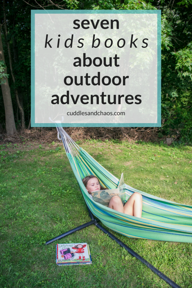 7 Kids Books That Will Make You Crave Outdoor Adventures
