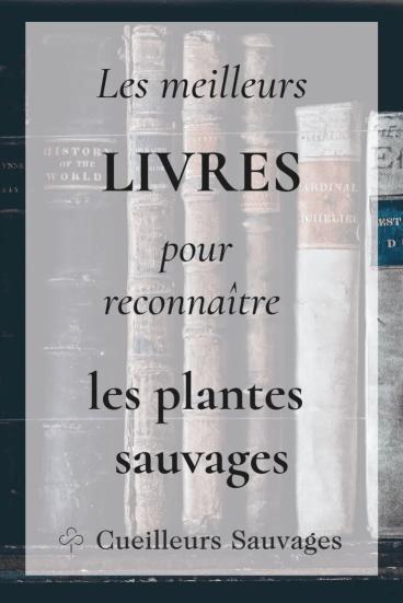 Les meilleures livres pour reconnaître les plantes sauvages. Cueilleurs Sauvages.