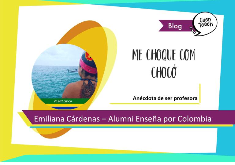 Me choqué con Chocó - Emiliana Cardenas