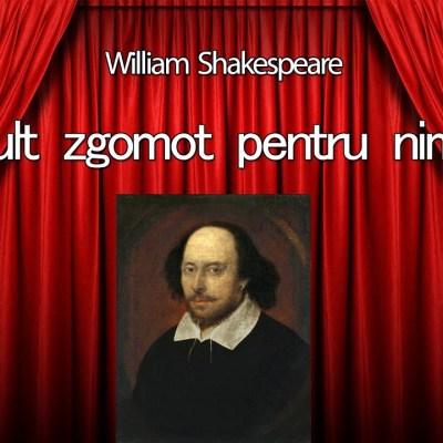 Mult zgomot pentru nimic – William Shakespeare