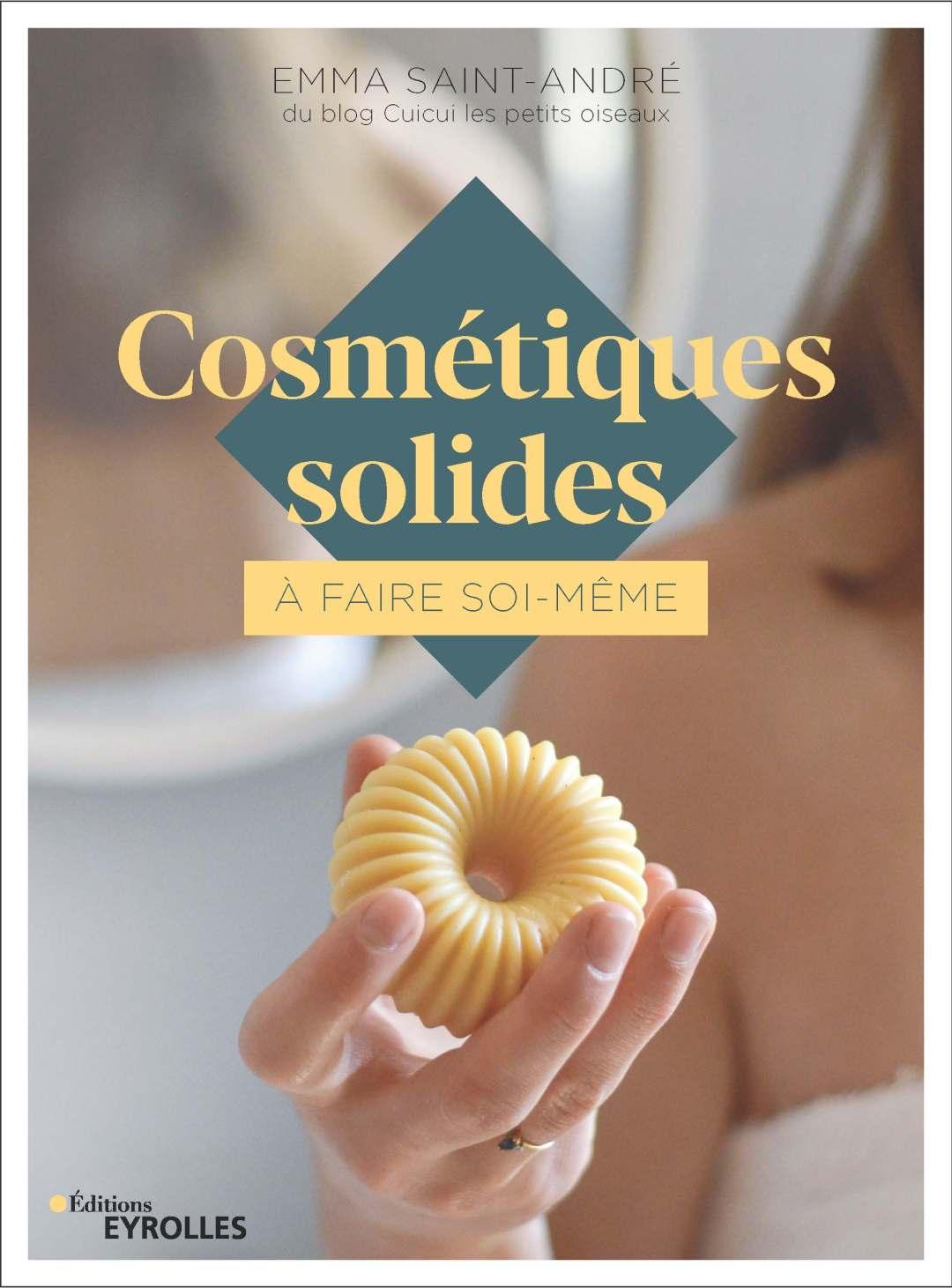 couverture du lire peau aux éditions Eyrolles intitulés : Cosmétiques solides à faire soi-même