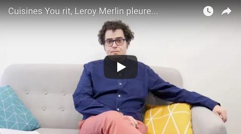 Cuisines You rit, Leroy Merlin pleure...